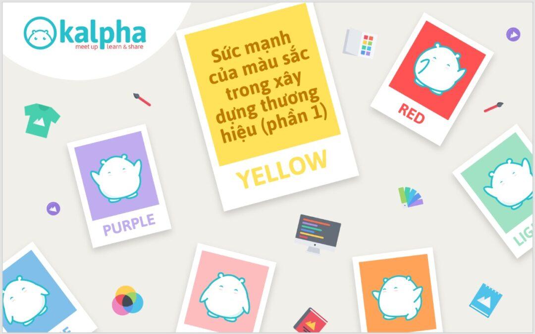 Sức mạnh của màu sắc trong xây dựng thương hiệu (Phần 1)