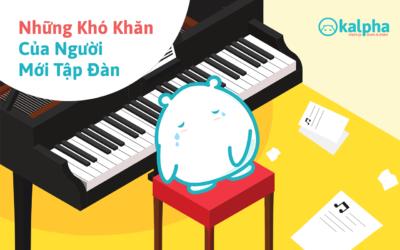 Những khó khăn thường gặp của người mới chơi đàn Piano và cách để vượt qua chúng