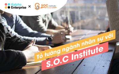 Tỏ tường ngành Nhân Sự với HR General tại S.O.C Institute
